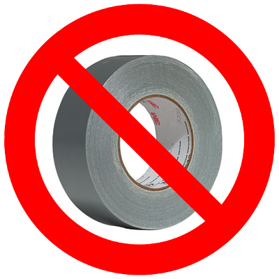 Duct tape prohibited